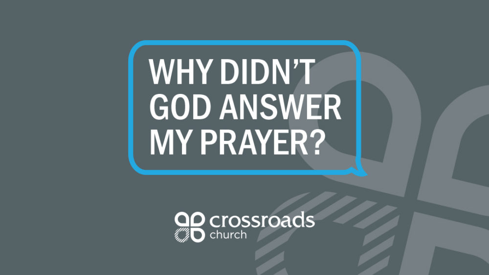 Why Didn't God Answer My Prayer? Image