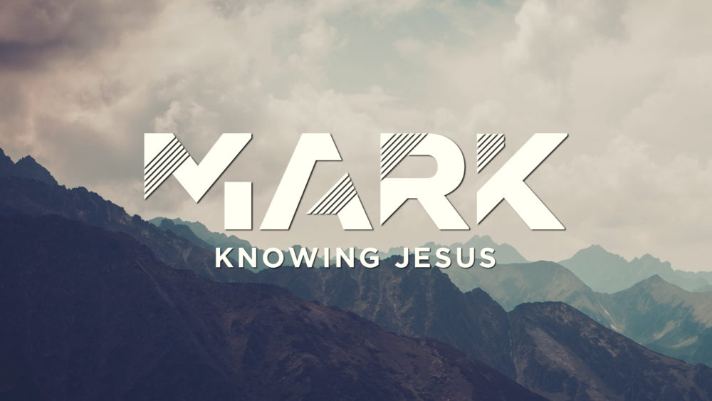 Mark: Knowing Jesus